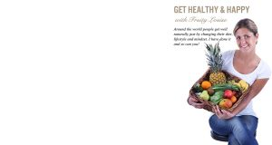 Get healthy and happy with Fruity Louise