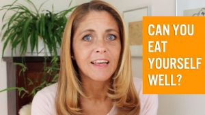 Can you eat yourself well?