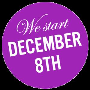 We start December 8th